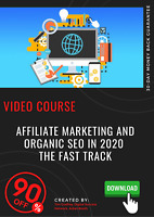 Affiliate Marketing and Organic SEO in 2020 - The Fast Track Video Training