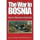 The War in Bosnia by Borogovac, Muhamed | Paperback Book | 9781524560102 | NEW