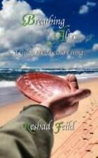 Breathing Alive : A Guide to Conscious Living by Reshad Feild (2008, Paperback)