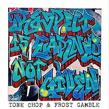 Tone Chop and Frost Gamble - Respect Is Earned Not Given [CD]