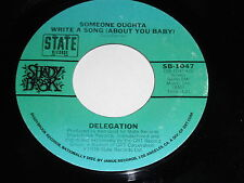 Delegation: Someone Oughta Write A Song (About You Baby) 45 - Soul Disco