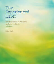 The Experienced Carer: Frontline Leaders in Australia's Aged Care Workplaces (2n