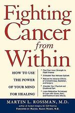 Fighting Cancer From Within: How to Use the Power of Your Mind For-ExLibrary