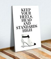 CANVAS WALL ART FASHION PRINT ARTWORK HEELS HEAD AND STANDARDS HIGH  QUOTE