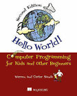 Hello World!: Computer Programming for Kids and Other Beginners by Warren Sande
