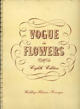 """Vintage Wedding Floral Design Arrang. Book """"Vogue In Flowers"""" 8th Ed. 1940's"""
