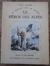 LE SOLDAT DE LA NEIGE LE HEROS DES ALPES PAUL ACHARD EO 1945 PAPIER VERGE