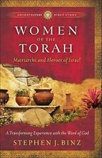 Women of the Torah: Matriarchs and Heroes of Israel Ancient-Future Bible Study:
