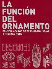La Funcion Del Ornamento by Michael Kubo and Farshid Moussavi (2008, Book,...