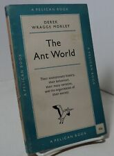 The Ant World by Derek Wragge Morley - Pelican A240 - 1955