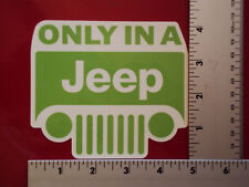 Jeep Only in a Jeep 4x4 Wrangler Off Road window decal sticker NHRA NTPA