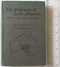 THE GEOGRAPHY OF SOUTH AUSTRALIA Howchin HISTORICAL PHYSICAL POLITICAL COM 2ndE