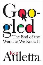 Googled: The End of the World As We Know It, Auletta, Ken, Good Condition, Book