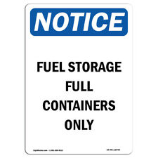 Osha Notice Fuel Storage Full Containers Only Sign Heavy Duty