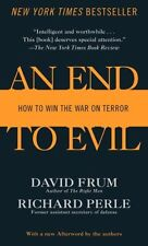 An End to Evil: How to Win the War on Terror by David Frum, Richard Perle...