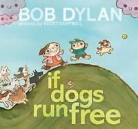 If Dogs Run Free ' Dylan, Bob