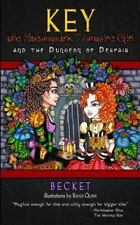 Key the Steampunk Vampire Girl - Book One : And the Dungeon of Despair by...