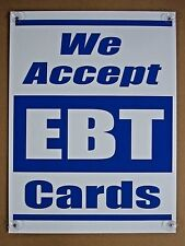 We Accept EBT Cards Coroplast Window SIGN with Suction Cups in 4 corners 18x24 b