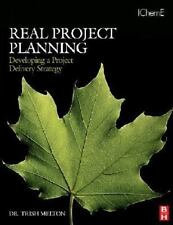 Real Project Planning : Developing a Project Delivery Strategy by Trish...