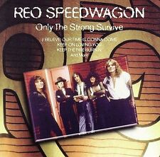 Reo speed wagon only the strong survive