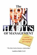 The Top Ten Bad Habits of Management : An Essential Insightful Resource for...