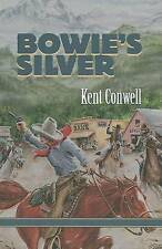 NEW Bowie's Silver by Kent Conwell