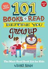101 Libri LEGGERE Before You Grow accelerare: The Must-Read L'ELENCO per bambini