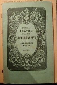 PICCOLO TEATRO DELLE CASE D'EDUCAZIONE Olmi 1912 MODENA dramma in 3 atti