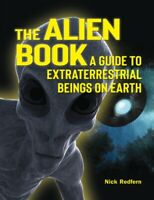 The Alien Book : A Guide to Extraterrestrial Beings on Earth Cheap Book
