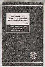 2 1947 BOOKLETS NATIONAL RADIO INSTITUTE - VACUUM TUBE & R.F. TUNING CIRCUITS