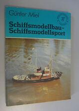 Schiffsmodellbau,Schiffsmodellsport Günter Miel /Vorbildgetreue Schiffsmodelle