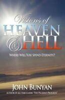 Visions of Heaven and Hell : Where Will You Spend Eternity?, Paperback by Bun...