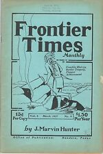 """FRONTIER TIMES"" Monthly VOL. 4  No. 6 March, 1927 Marvin J. Hunter Texas"
