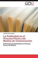 La Publicidad En El Proceso Penal y Los Medios de Comunicacion (Paperback or Sof
