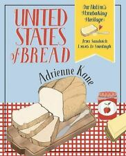 United States of Bread: Our Nation's Homebaking Heritage: from Sandwich Loaves t