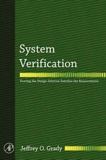 System Verification : Proving the Design Solution Satisfies the Requirements...
