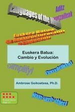 Euskera Batua, Its Evolution Ser.: Euskera Batua: Cambio y Evolucion :...