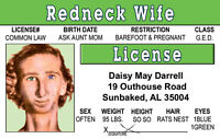 Redneck Woman - wife  - plastic ID card Drivers License - Daisy May