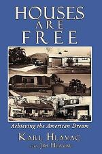 Houses Are Free: Achieving the American Dream, Hlavac, Karl, Very Good Book