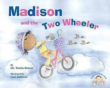 NEW Madison and the Two Wheeler by Vanita Braver