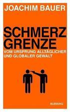Schmerzgrenze von Joachim Bauer (2011, Gebunden) BUCH gebraucht
