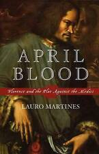 NEW April Blood: Florence and the Plot against the Medici by Lauro Martines