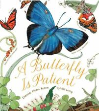 A Butterfly Is Patient: [Nature Books for Kids, Children's Books Ages 3-