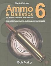 AMMO & BALLISTICS 6 - FORKER, BOB - NEW PAPERBACK