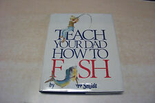 Teach Your Dad How to Fish by Burr Smidt (1977, Hardcover  w/DJ)