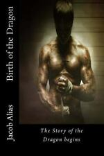 Birth of the Dragon : The Story of the Dragon Begins: By Alias, Jacob