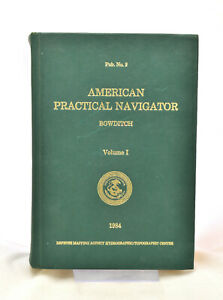 American Practical Navigator Volume 1 1984 Edition by Nathaniel Bowditch.