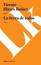 La Tierra de Todos by Vicente Blasco Ibáñez (2014, Paperback)