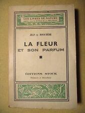 JEAN DE BOSSCHÈRE LA FLEUR ET SON PARFUM LES LIVRES DE NATURE STOCK 1942