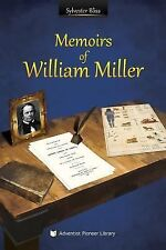 Memoirs of William Miller: By Bliss, Sylvester